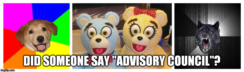 "Did someone say ""advisory council""?"