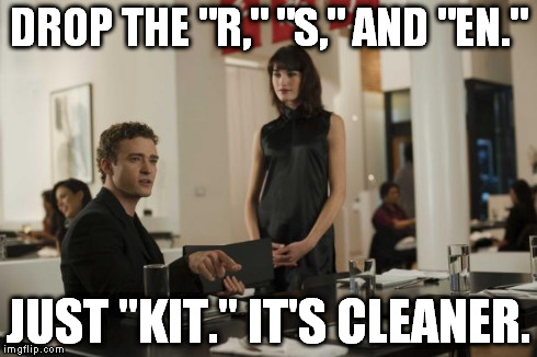Drop the R, S, and EN. Just Kit, it's cleaner.